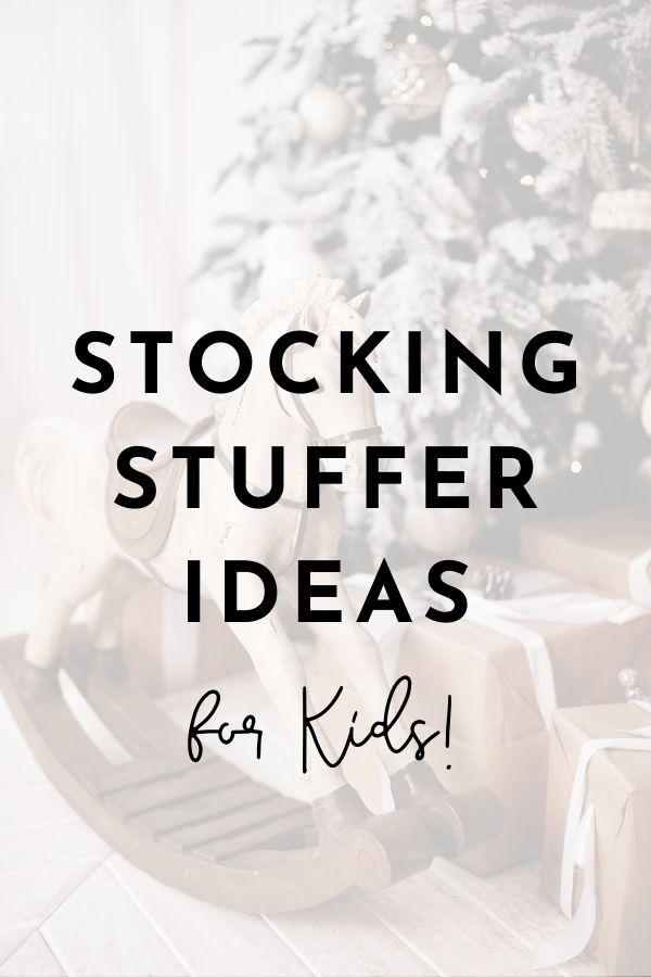 Stocking Stuffer Ideas for Kids 2019