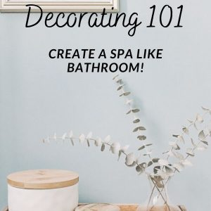 how to create a spa like bathroom