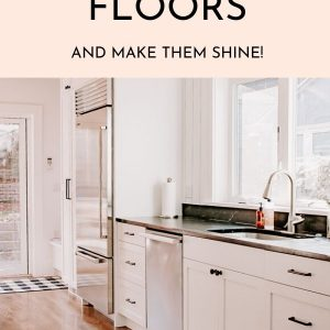 How to Clean Hardwood Floors and Make them Shine!